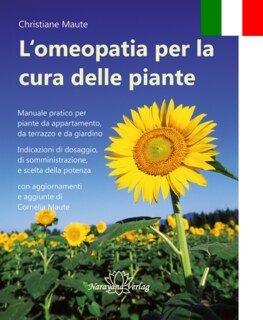 L'omeopatia per la cura delle piante, Christiane Maute®