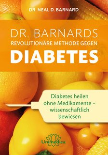 Dr. Barnards revolutionäre Methode gegen Diabetes/Neal Barnard