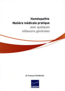 Homéopathie - Matière médicale pratique avec quelques réflexions générales/François Chefdeville