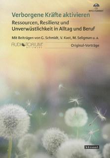 Verborgene Kräfte aktivieren - 2 Audio-CD im mp3-Format/G. Schmidt / V. Kast / M. Seligmann