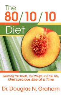 The 80/10/10 Diet/Douglas N. Graham