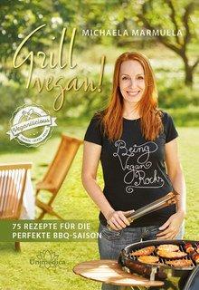 Grill vegan!/Michaela Marmulla