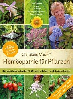 Christiane Maute®: Homöopathie für Pflanzen - Der Klassiker in der 14. Auflage