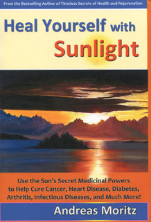 Heal Yourself with Sunlight, Andreas Moritz