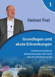 Fortbildungsreihe Bönninghausen-Methode und Polaritätsanalyse - Modul 1: Grundlagen und akute Erkrankungen - 2 DVDs, Heiner Frei
