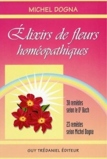 Élixirs de fleurs homéopathiques/Michel Dogna