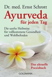 Ayurveda für jeden Tag/Ernst Schrott