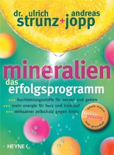 Mineralien. Das Erfolgsprogramm/Ulrich Strunz / Andreas Jopp