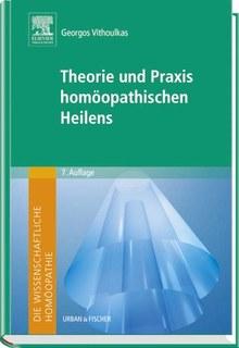 Die wissenschaftliche Homöopathie. Theorie und Praxis homöopathischen Heilens, George Vithoulkas