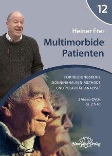 Fortbildungsreihe Bönninghausen-Methode und Polaritätsanalyse - Modul 12: Multimorbide Patienten - 2 DVDs, Heiner Frei