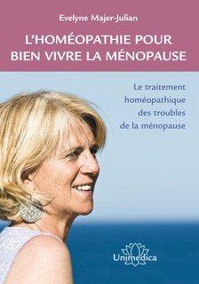 Evelyne Majer-Julian: L'homéopathie pour bien vivre la ménopause