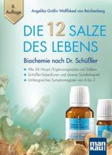 Die 12 Salze des Lebens - Biochemie nach Dr. Schüßler/Angelika Wolffskeel von Reichenberg