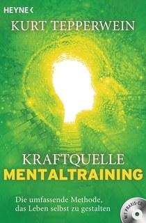 Kraftquelle Mentaltraining (inkl. CD)/Kurt Tepperwein