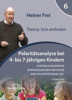 Fortbildungsreihe Bönninghausen-Methode und Polaritätsanalyse - Modul 6: Polaritätsanalyse bei 4- bis 7-jährigen Kindern - 1 DVD - Sonderangebot, Heiner Frei