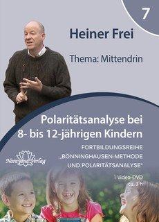 Fortbildungsreihe Bönninghausen-Methode und Polaritätsanalyse - Modul 7: 8 bis 12 Jahre: Mittendrin - 1 DVD  - Sonderangebot/Heiner Frei