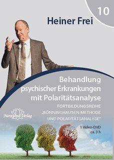 Fortbildungsreihe Bönninghausen-Methode und Polaritätsanalyse - Modul 10: Behandlung psychischer Erkrankungen mit Polaritätsanalyse - 2 DVDs, Heiner Frei