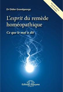 L'esprit du remède homéopathique/Didier Grandgeorge