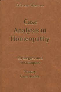 Case Analysis in Homeopathy/Erik van Woensel