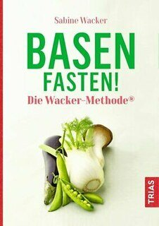 Basenfasten! Die Wacker-Methode/Sabine Wacker / Andreas Wacker