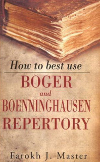 How to Best Use Boger & Boenninghausen Repertory, Farokh J. Master