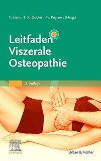 Leitfaden Viszerale Osteopathie/Torsten Liem / Tobias K. Dobler / Michel Puylaert