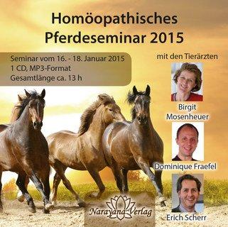 Homöopathisches Pferdeseminar 2015 - 1 Audio-CD im mp3-Format/Birgit Mosenheuer / Dominique Fraefel / Erich Scherr