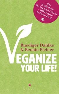 Veganize your life!/Rüdiger Dahlke / Renato Pichler