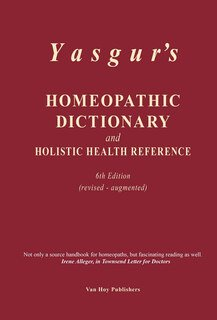 Homeopathic Dictionary and Holistic Health Reference/Jay Yasgur