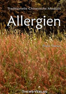 Allergien aus Sicht der Traditionellen Chinesischen Medizin, Franz Thews