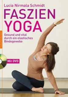 Faszien-Yoga/Lucia Nirmala Schmidt