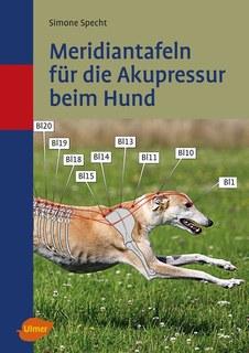 Meridiantafeln für die Akupressur beim Hund/Simone Specht