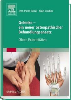 Gelenke - ein neuer osteopathischer Behandlungsansatz/Jean-Pierre Barral / Alain Croibier