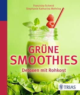Grüne Smoothies, Franziska Schmid / Katharina Mehring