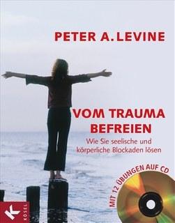 Vom Trauma befreien/Peter A. Levine