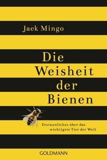 Die Weisheit der Bienen/Jack Mingo
