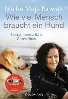 Wie viel Mensch braucht ein Hund, Maike Maja Nowak