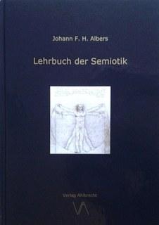 Lehrbuch der Semiotik/Johann Friedrich Hermann  Albers
