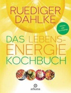 Das Lebensenergie-Kochbuch/Rüdiger Dahlke