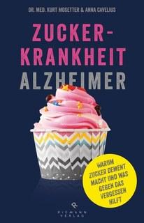 Zuckerkrankheit Alzheimer/Kurt Mosetter / Anna Cavelius