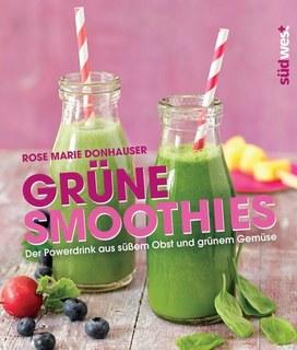 Grüne Smoothies/Rose Marie Donhauser