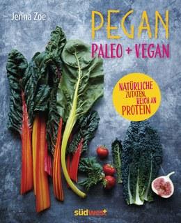 Pegan. Paleo + Vegan/Jenna Zoe