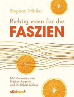 Richtig essen für die Faszien/Stephan Müller