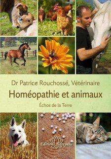 Dr Vétérinaire Patrice Rouchossé: Homéopathie et animaux