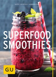 Superfood-Smoothies/Christian Guth / Burkhard Hickisch / Martina Dobrovicova