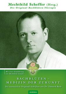 Bachblüten - Medizin der Zukunft/Edward Bach