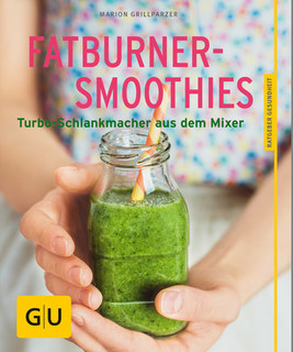 Fatburner-Smoothies/Marion Grillparzer