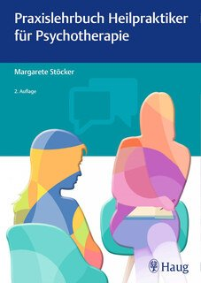 Praxislehrbuch Heilpraktiker für Psychotherapie/Margarete Stöcker