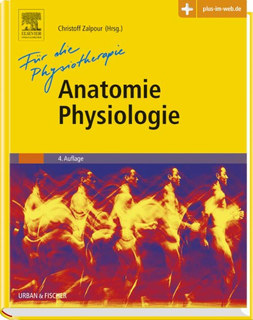 Anatomie Physiologie für die Physiotherapie/Christoff Zalpour