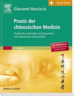 Praxis der chinesischen Medizin - Studienausgabe, Giovanni Maciocia