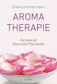 Aromatherapie/Eliane Zimmermann